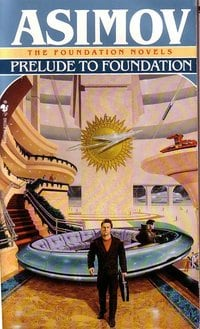 Prelude to Foundation (Isaac Asimov Collection)