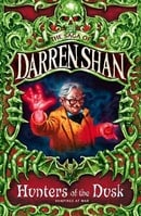 Cirque Du Freak #7: Hunters of the Dusk: Book 7 in the Saga of Darren Shan (Cirque Du Freak: The Sag