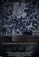 A Guidebook to Killing you Ex
