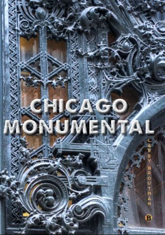 Chicago Monumental by Larry Broutman
