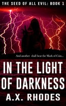 In the Light of Darkness - A.X. Rhodes
