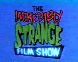 The Incredibly Strange Film Show