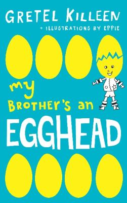 My brother's an egghead