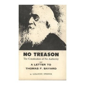 No Treason: The Constitution of No Authority and A Letter to Thomas F. Bayard