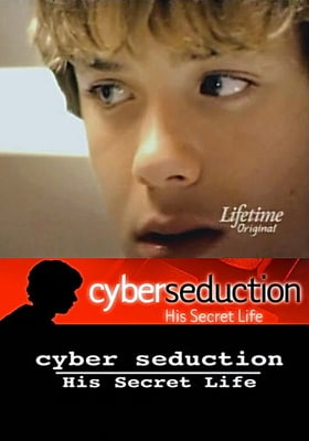 Cyber Seduction: His Secret Life                                  (2005)
