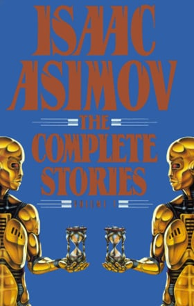 Isaac Asimov: The Complete Stories (Volume 1)
