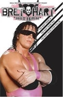 """WWE: Bret """"Hitman"""" Hart: The Best There Is, Was, and Ever Will Be"""