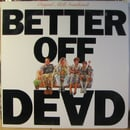 Better Off Dead - Original A&M Soundtrack