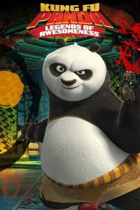 Kung Fu Panda: Legends of Awesomeness                                  (2011-2016)