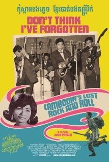 Don't Think I've Forgotten: Cambodia's Lost Rock  Roll